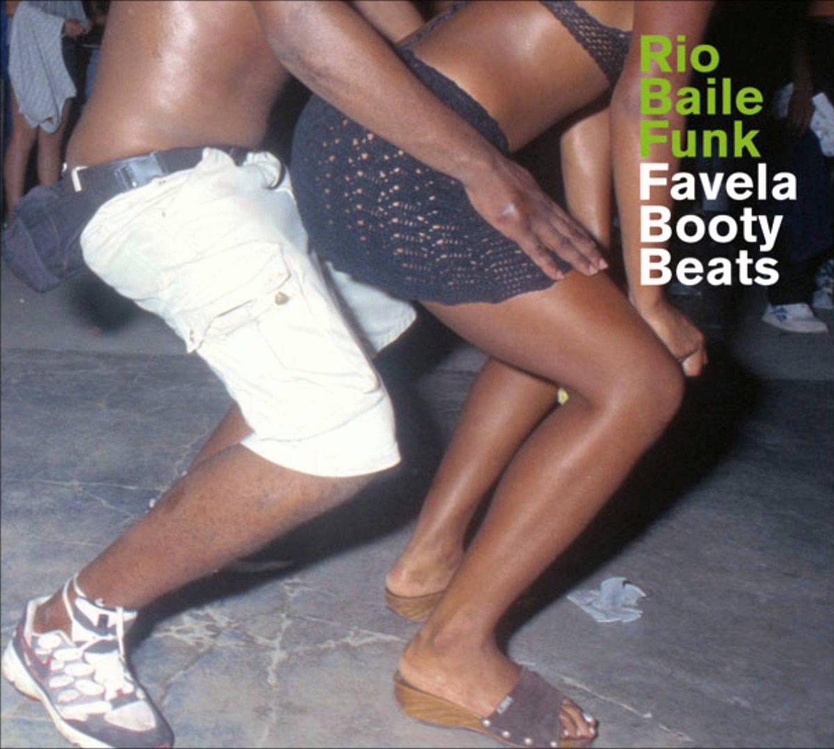 Rio Baile Funk: Favela Booty Beats, Man Records, 2005