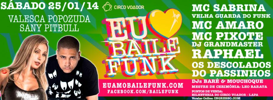 Eu Amo Baile Funk, Circo Voador, 25 de janeiro de 2014